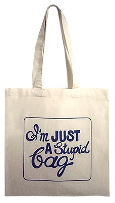 I'm just a stupid bag...