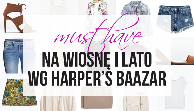 Must-have na wiosnę i lato 2015 wg Harper's Baazar