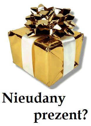 Co możesz zrobić z nieudanym prezentem?