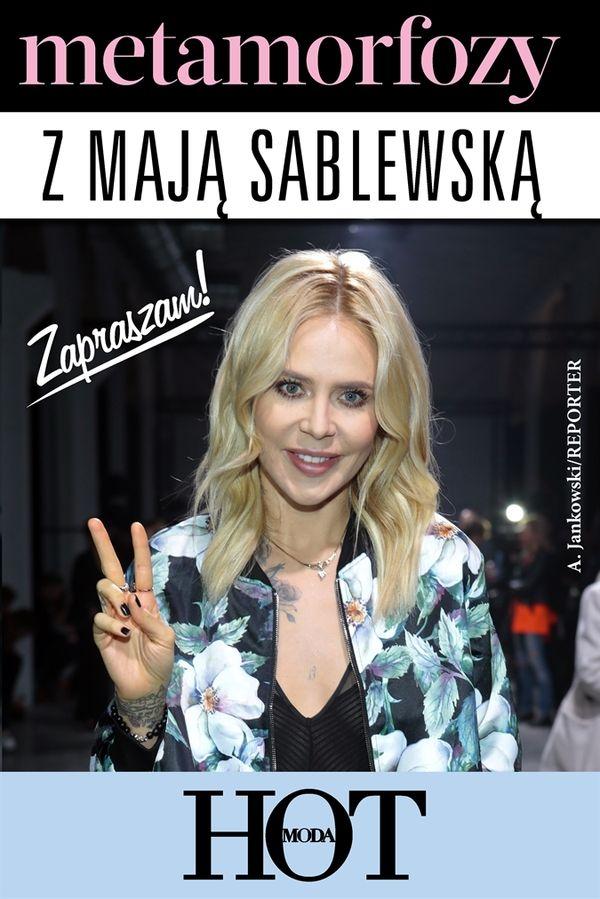 Lubisz styl Mai Sablewskiej? Możesz przejść metamorfozę pod jej okiem!