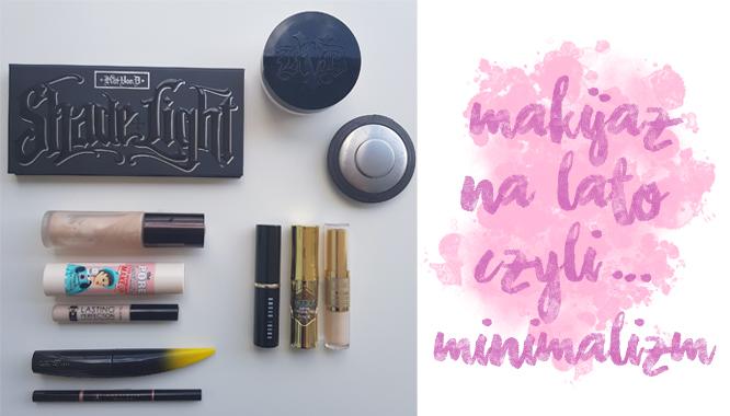 Makijaż idealny na lato – moje ulubione kosmetyki i instrukcja krok po kroku!