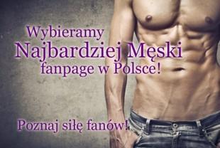 Wybieramy najbardziej męski fan page w Polsce!