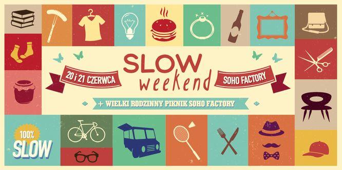 Slow Weekend, czyli wieki piknik Slow  już po raz drugi